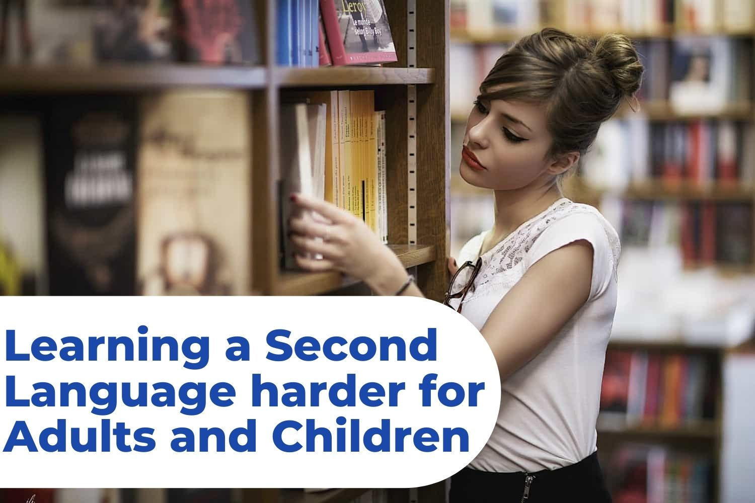 Why is Learning a Second Language harder for Adults than for Children