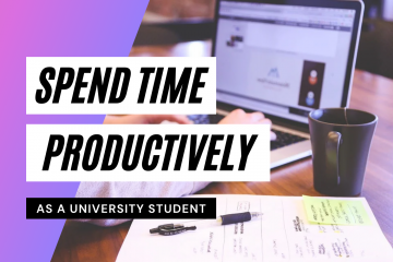 6 Ways to Spend Time Productively as a University Student