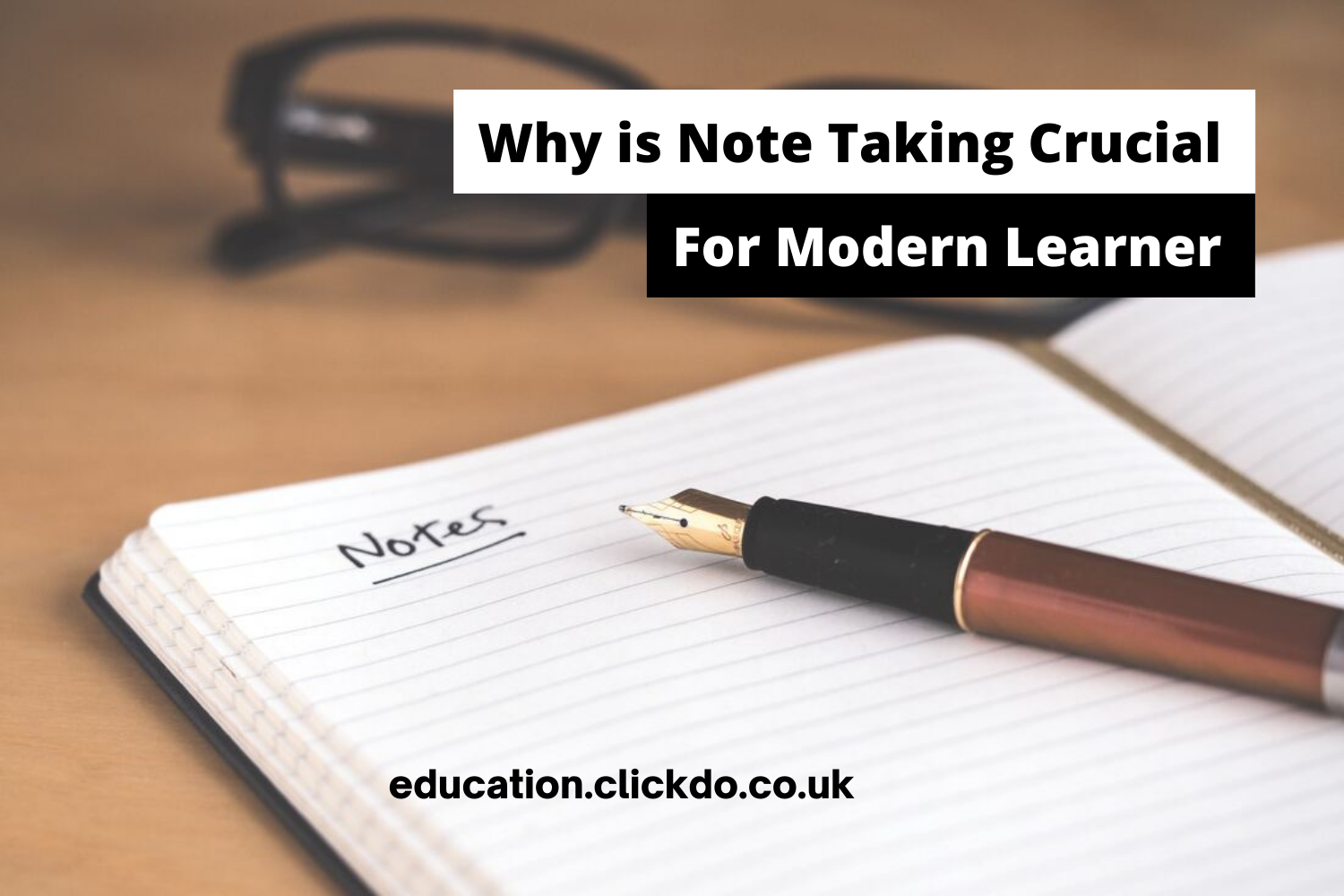 Why is Note Taking Crucial For The Modern Learner In 2021