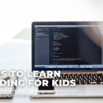 5 Best Ways to Entice Your Kid to Learn Coding